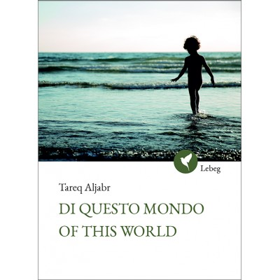 Of This World - Di questo mondo - مِن هذا العالَم - T. Aljabr